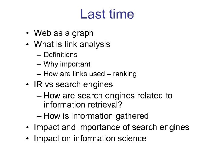 Last time • Web as a graph • What is link analysis – Definitions