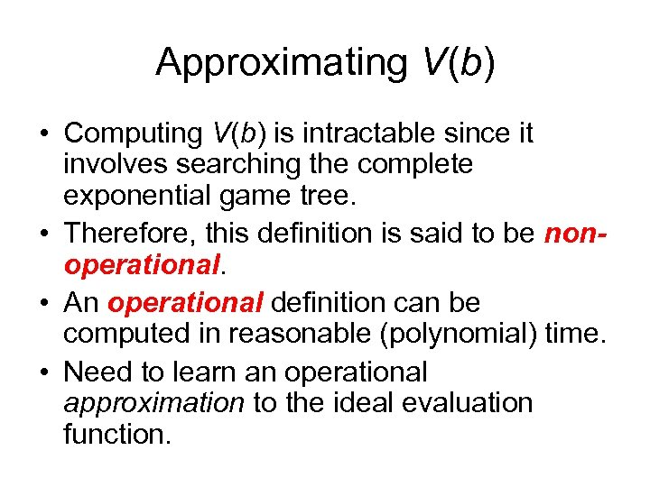 Approximating V(b) • Computing V(b) is intractable since it involves searching the complete exponential
