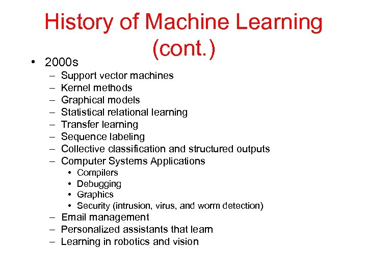 • History of Machine Learning (cont. ) 2000 s – – – –
