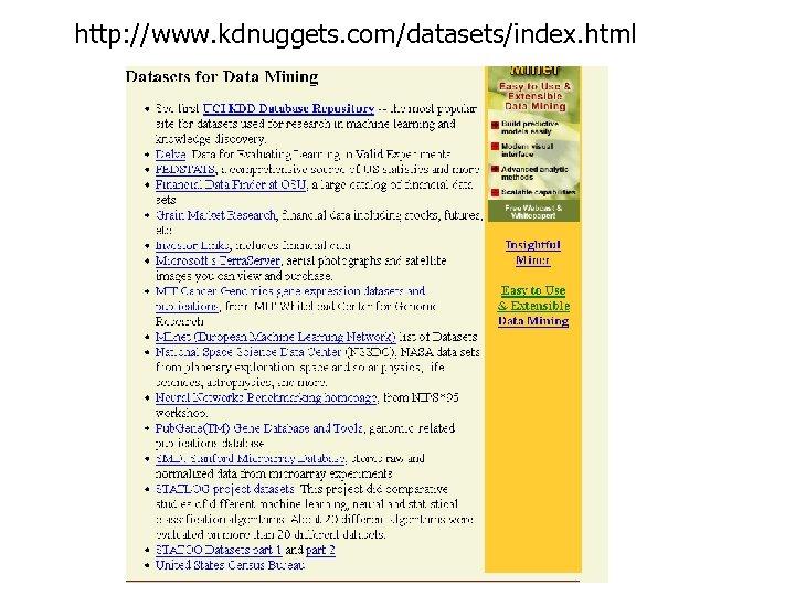 http: //www. kdnuggets. com/datasets/index. html