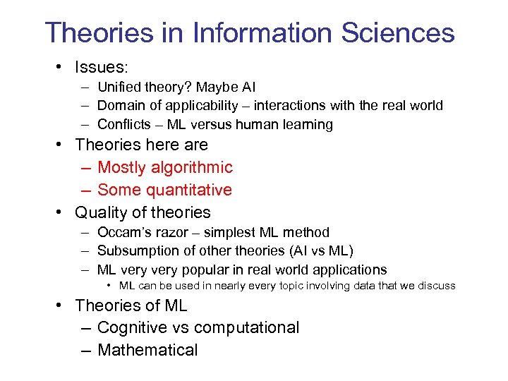 Theories in Information Sciences • Issues: – Unified theory? Maybe AI – Domain of