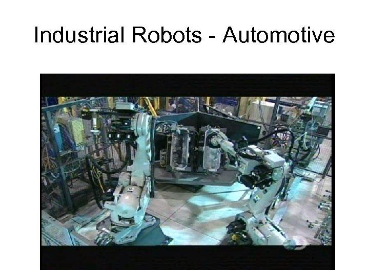 Industrial Robots - Automotive
