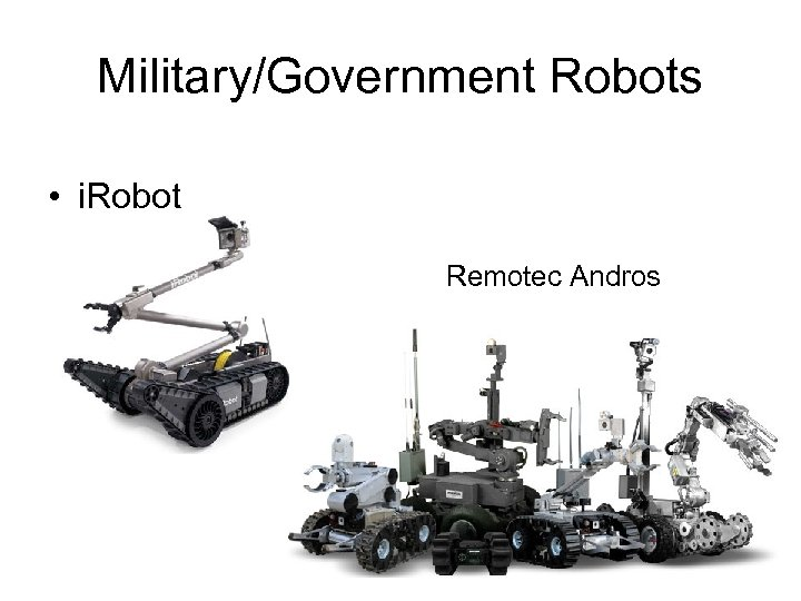 Military/Government Robots • i. Robot Pack. Bot Remotec Andros