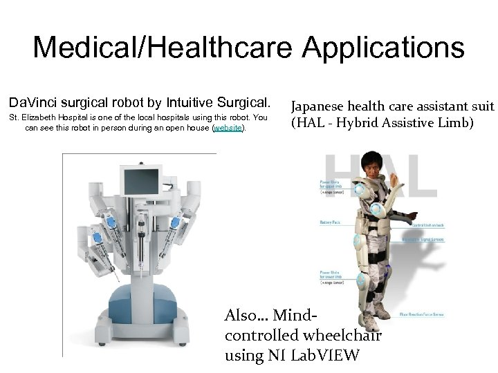 Medical/Healthcare Applications Da. Vinci surgical robot by Intuitive Surgical. St. Elizabeth Hospital is one
