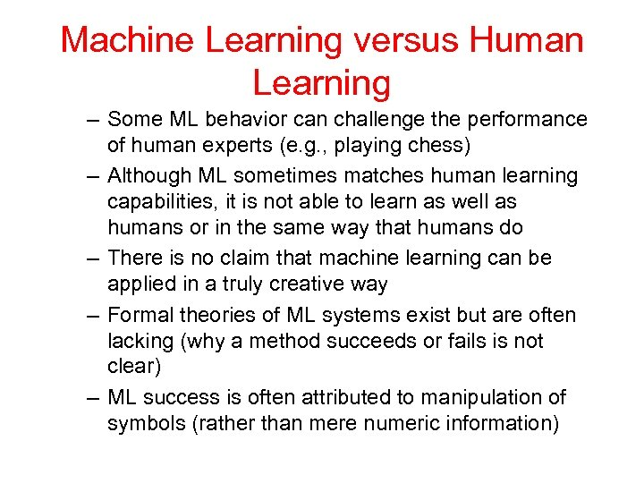 Machine Learning versus Human Learning – Some ML behavior can challenge the performance of