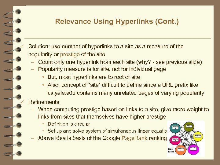 Relevance Using Hyperlinks (Cont. ) ü Solution: use number of hyperlinks to a site
