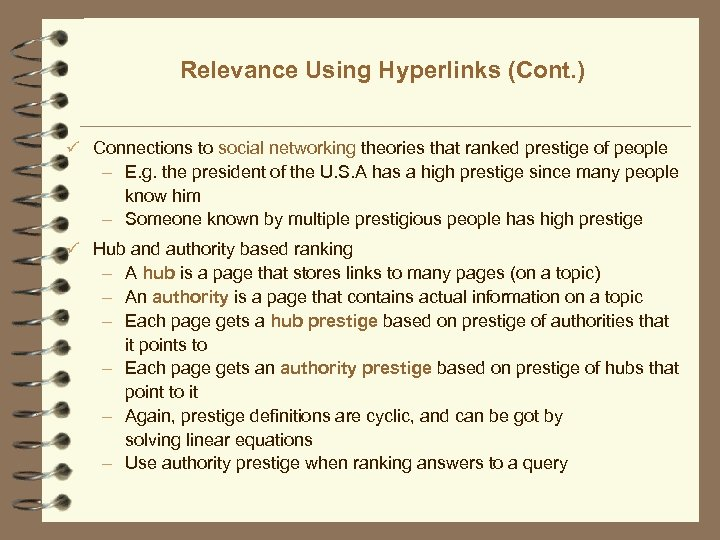 Relevance Using Hyperlinks (Cont. ) ü Connections to social networking theories that ranked prestige