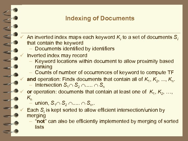 Indexing of Documents ü An inverted index maps each keyword Ki to a set