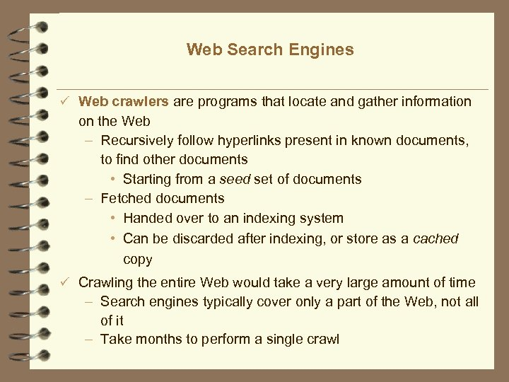 Web Search Engines ü Web crawlers are programs that locate and gather information on