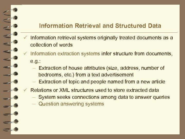 Information Retrieval and Structured Data ü Information retrieval systems originally treated documents as a