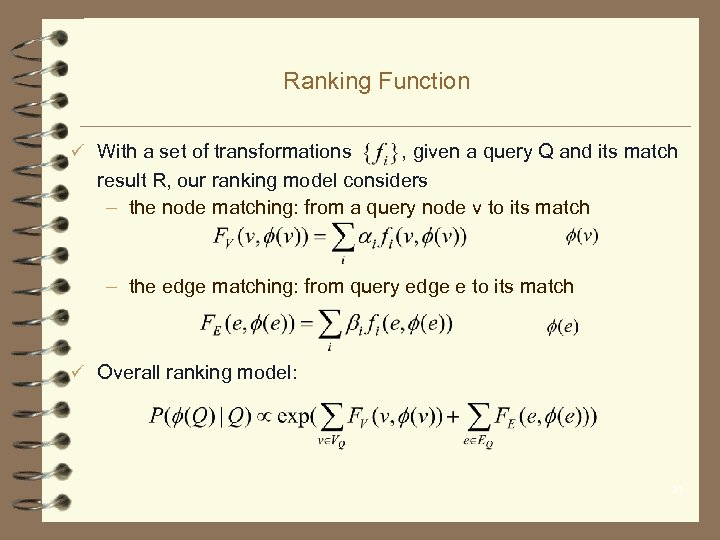 Ranking Function ü With a set of transformations , given a query Q and