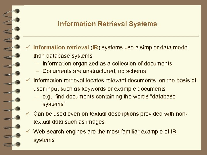 Information Retrieval Systems ü Information retrieval (IR) systems use a simpler data model than