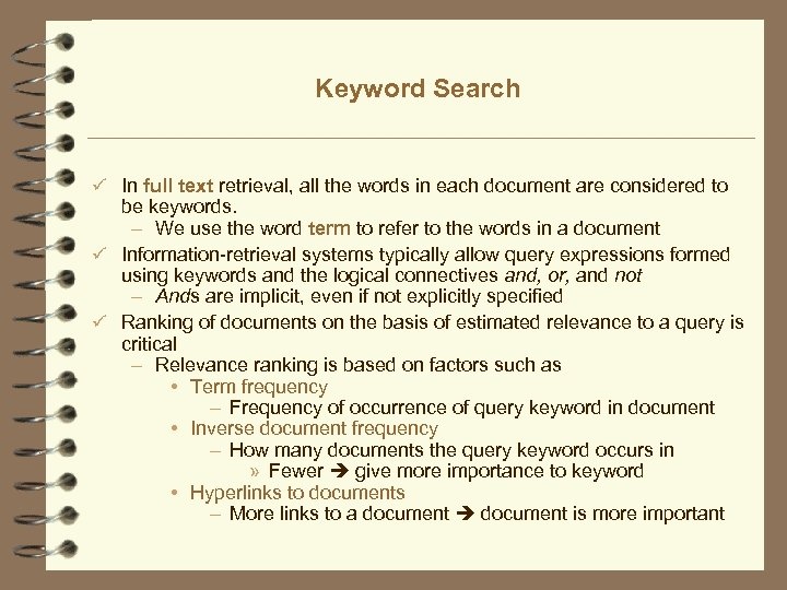 Keyword Search ü In full text retrieval, all the words in each document are