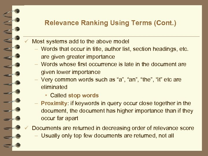Relevance Ranking Using Terms (Cont. ) ü Most systems add to the above model