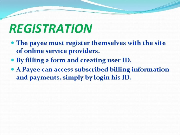 REGISTRATION The payee must register themselves with the site of online service providers. By