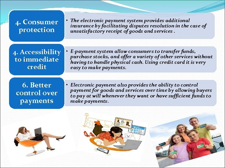 4. Consumer protection • The electronic payment system provides additional insurance by facilitating disputes