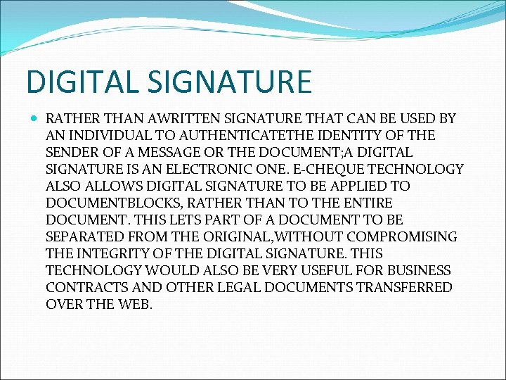 DIGITAL SIGNATURE RATHER THAN AWRITTEN SIGNATURE THAT CAN BE USED BY AN INDIVIDUAL TO