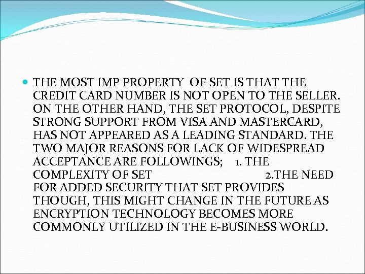THE MOST IMP PROPERTY OF SET IS THAT THE CREDIT CARD NUMBER IS