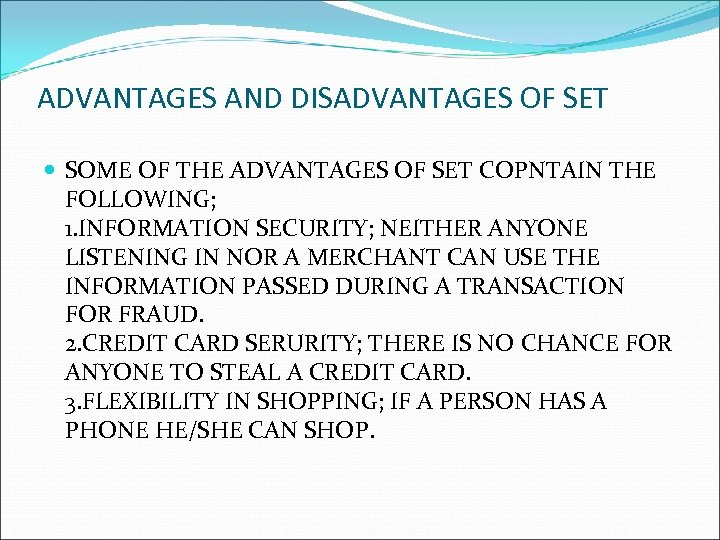 ADVANTAGES AND DISADVANTAGES OF SET SOME OF THE ADVANTAGES OF SET COPNTAIN THE FOLLOWING;