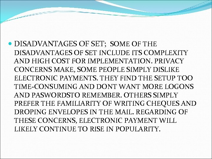 DISADVANTAGES OF SET; SOME OF THE DISADVANTAGES OF SET INCLUDE ITS COMPLEXITY AND