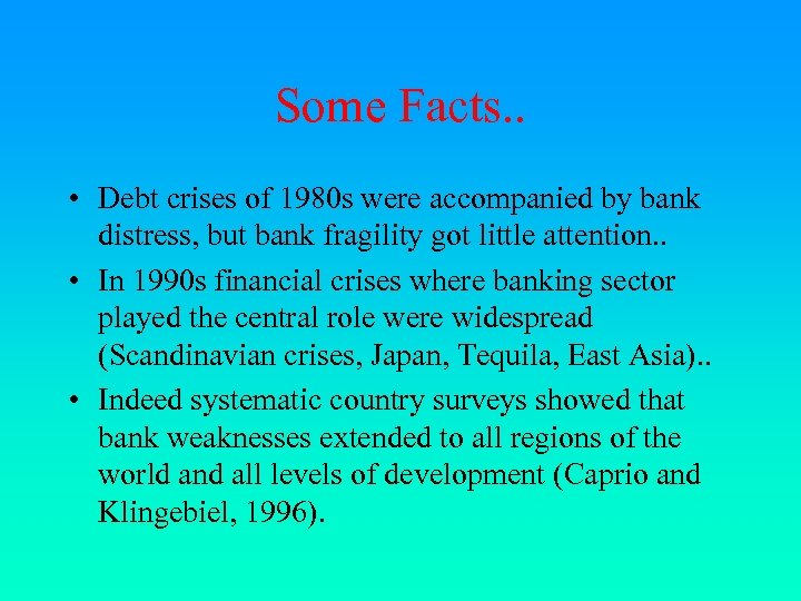 Some Facts. . • Debt crises of 1980 s were accompanied by bank distress,