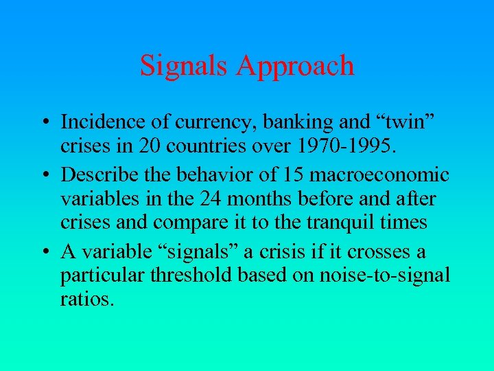 """Signals Approach • Incidence of currency, banking and """"twin"""" crises in 20 countries over"""