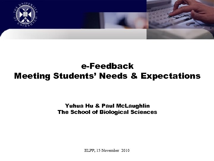 e-Feedback Meeting Students' Needs & Expectations Yuhua Hu & Paul Mc. Laughlin The School