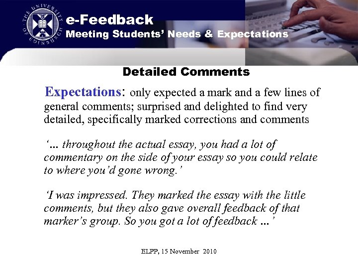 e-Feedback Meeting Students' Needs & Expectations Detailed Comments Expectations: only expected a mark and