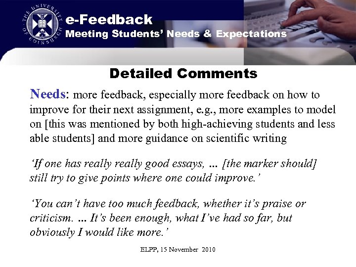 e-Feedback Meeting Students' Needs & Expectations Detailed Comments Needs: more feedback, especially more feedback