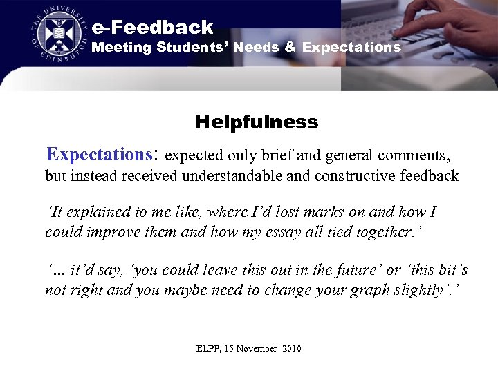 e-Feedback Meeting Students' Needs & Expectations Helpfulness Expectations: expected only brief and general comments,