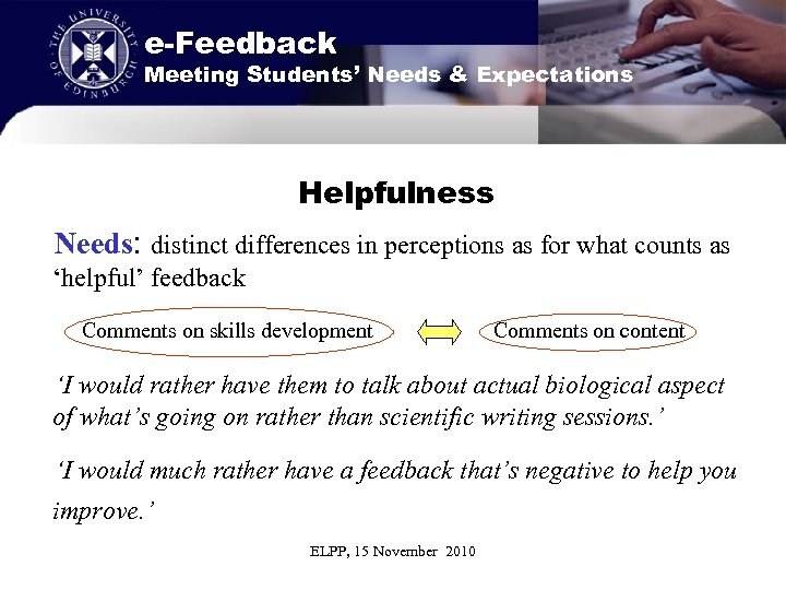 e-Feedback Meeting Students' Needs & Expectations Helpfulness Needs: distinct differences in perceptions as for