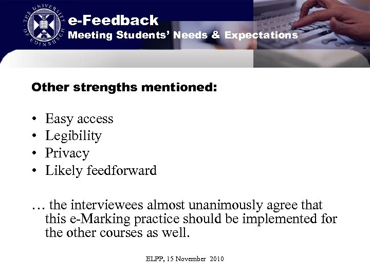 e-Feedback Meeting Students' Needs & Expectations Other strengths mentioned: • • Easy access Legibility