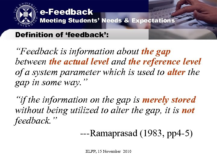 "e-Feedback Meeting Students' Needs & Expectations Definition of 'feedback': ""Feedback is information about the"