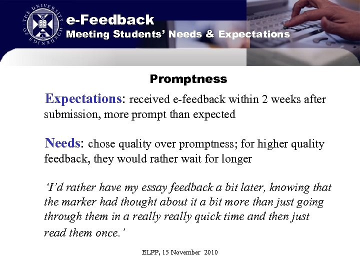 e-Feedback Meeting Students' Needs & Expectations Promptness Expectations: received e-feedback within 2 weeks after