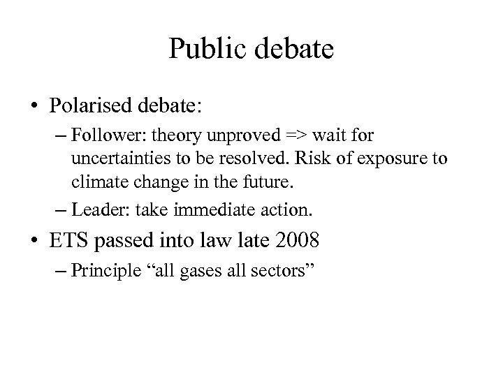 Public debate • Polarised debate: – Follower: theory unproved => wait for uncertainties to