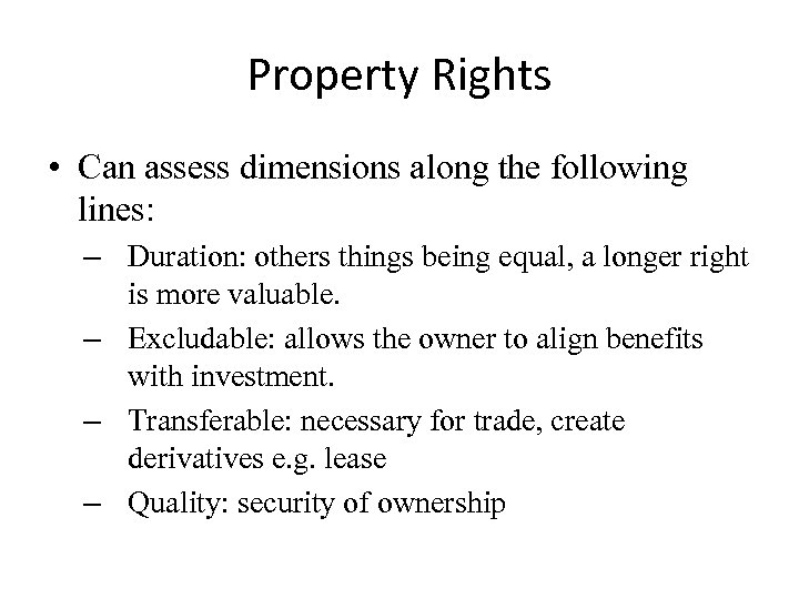 Property Rights • Can assess dimensions along the following lines: – Duration: others things
