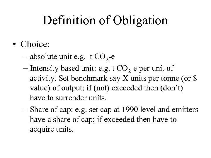 Definition of Obligation • Choice: – absolute unit e. g. t CO 2 -e