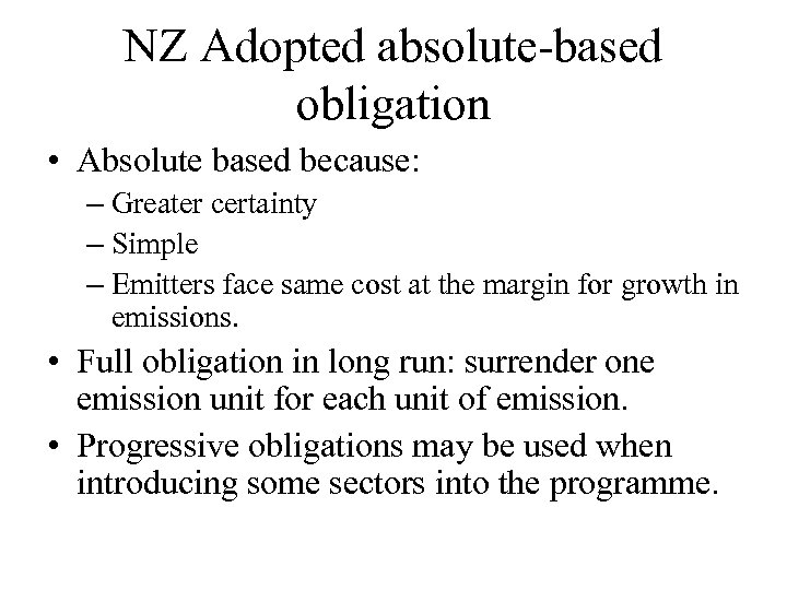 NZ Adopted absolute-based obligation • Absolute based because: – Greater certainty – Simple –