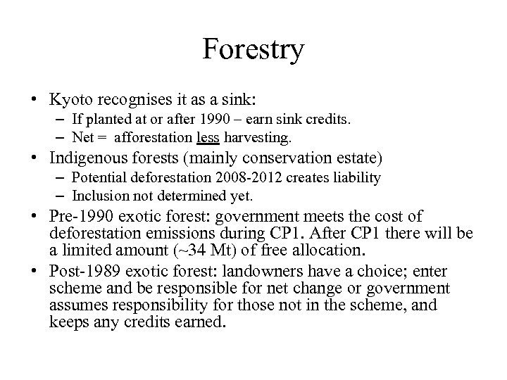 Forestry • Kyoto recognises it as a sink: – If planted at or after