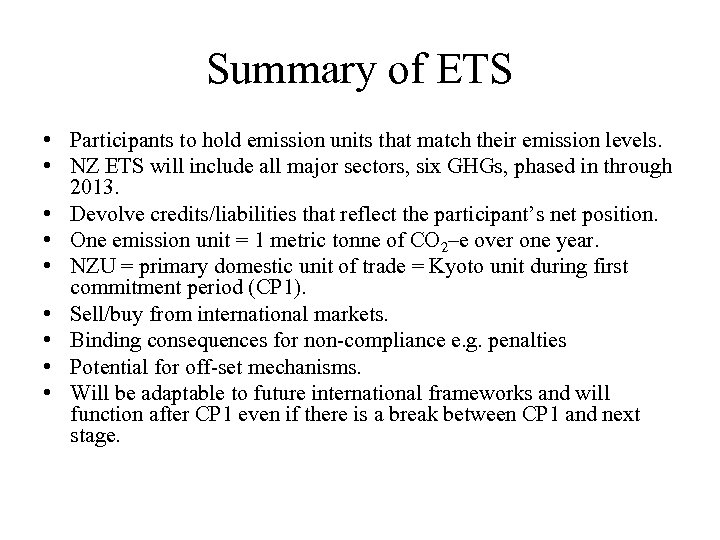 Summary of ETS • Participants to hold emission units that match their emission levels.