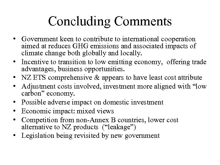 Concluding Comments • Government keen to contribute to international cooperation aimed at reduces GHG
