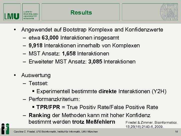 Results • Angewendet auf Bootstrap Komplexe and Konfidenzwerte – etwa 63, 000 Interaktionen insgesamt