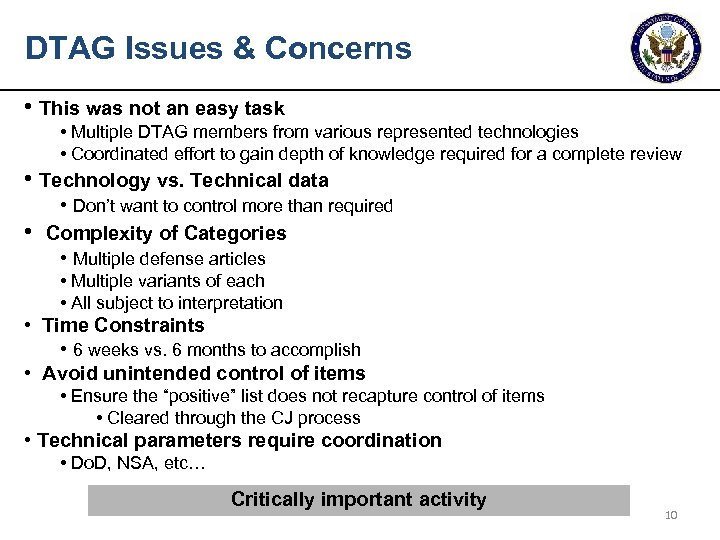 DTAG Issues & Concerns • This was not an easy task • Multiple DTAG