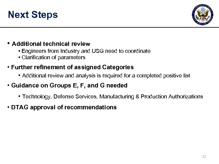 Next Steps • Additional technical review • Engineers from Industry and USG need to