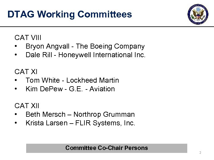 DTAG Working Committees CAT VIII • Bryon Angvall - The Boeing Company • Dale