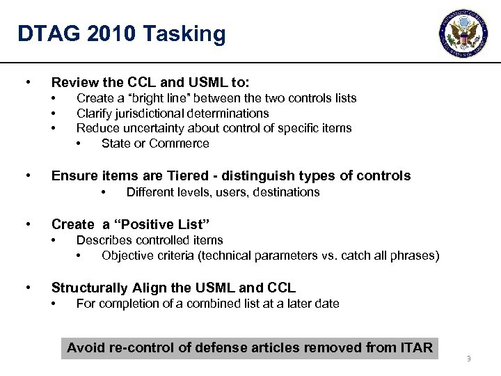 DTAG 2010 Tasking • Review the CCL and USML to: • • Create a