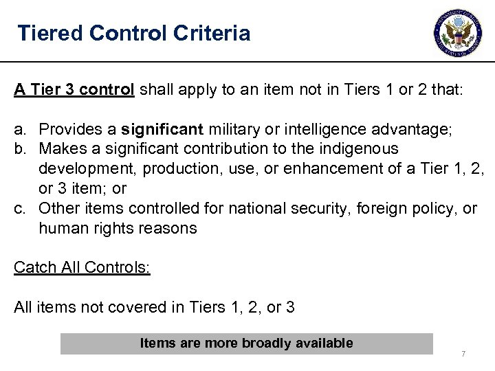 Tiered Control Criteria A Tier 3 control shall apply to an item not in