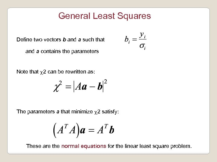 General Least Squares Define two vectors b and a such that and a contains