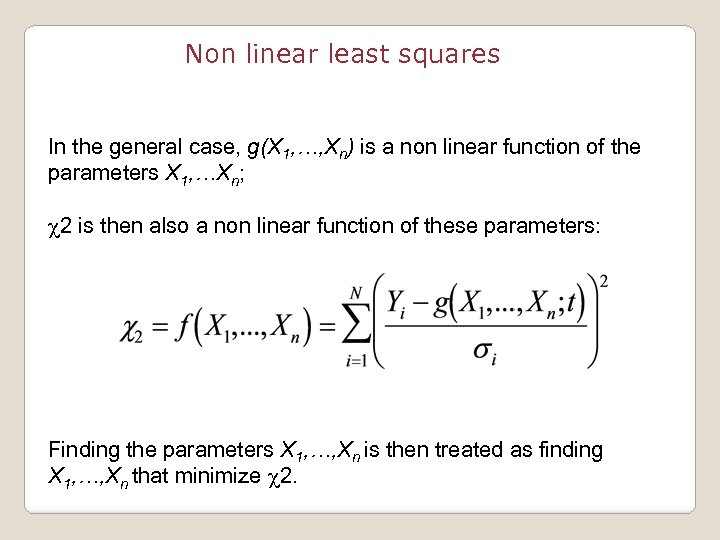 Non linear least squares In the general case, g(X 1, …, Xn) is a