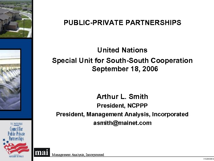 PUBLIC-PRIVATE PARTNERSHIPS United Nations Special Unit for South-South Cooperation September 18, 2006 Arthur L.